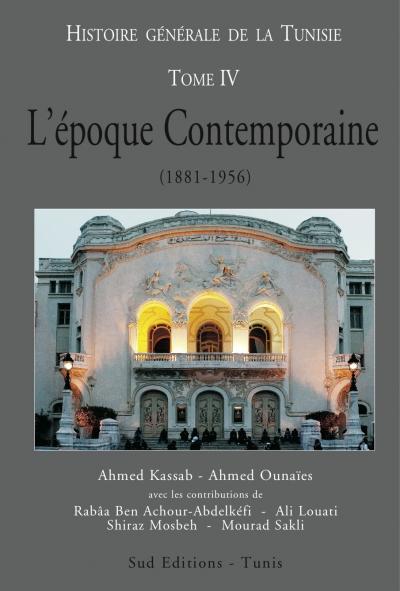 Histoire générale de la Tunisie - Tome 4 - L'Epoque contemporaine
