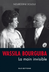 Wassila Bourguiba - La main invisible